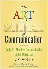 The Art and Science of Communication: Tools for Effective Communication in the