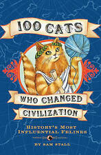 100 CATS Who Changed Civilization BOOK - H/C - New