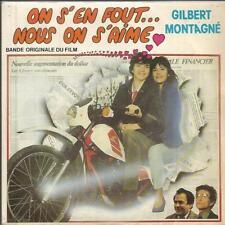 disco 45 GIRI COLONNA SONORA Gilbert MONTAGNE ON S'EN FOUT... NOUS ON S'AIME