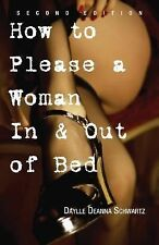 How to Please a Woman in and Out of Bed by Daylle Deanna Schwartz (2005,...