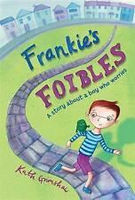 Frankie's faiblesses: Une histoire sur un garçon qui inquiète par Kath Grimshaw...