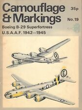 CAMOUFLAGE & MARKINGS No. 19 - BOEING B-29 SUPERFORTRESS U.S.A.A.A.F 1942-1945
