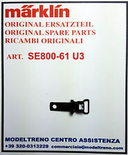 MARKLIN SE800-61 U3  GANCIO - KUPPLUNG SE800 SEW800 RES800 RET800
