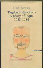 Tagebuch des Grolls : A Diary of Pique, 1983-1984 / Carl Djerassi