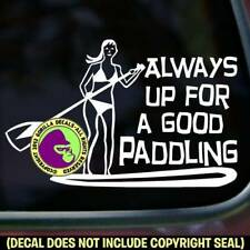ALWAYS UP PADDLE BOARD Funny Vinyl Decal Sticker Boarding Board Sign Car Window