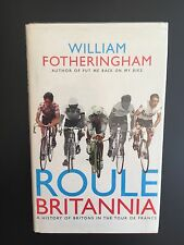 ROULE BRITANNIA HISTORY OF BRITS AT THE TOUR DE FRANCE FOTHERINGHAM CYCLING BOOK