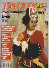 TRADITION N° 49 BOMBARDIER MARINE /5e BAT DU GENIE EMPIRE / PISTO PRUSSIEN 1850