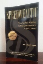 Speed Wealth: How To Make A Million In Your Own Business In 3 Years T. Harv Eker