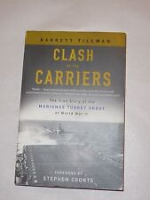 Clash of the Carriers: Story of the Marianas Turkey Shoot World War II -Tillman