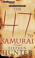 The 47th Samurai (Bob Lee Swagger Series) by Hunter, Stephen in New
