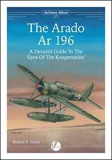 Airframe Album 7: The Arado Ar 196 'Eyes of the Kriegsmarine'
