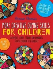 More Creative Coping Skills for Children : Activities, Games, Stories and...