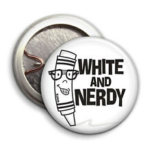 White and Nerdy - Button Badge - 25mm 1 inch Humour / Parody Style