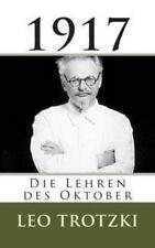 Trotzki: 1917 - Die Lehren des Oktober by Leo Trotzki (2013, Paperback)