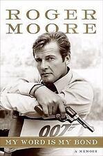 My Word Is My Bond : A Memoir by Roger Moore (2008, Hardcover) 007