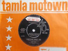 """MINT UK TAMLA MOTOWN 45 - FOUR TOPS - """"SOMETHING ABOUT YOU"""" / """"DARLING, I...."""""""