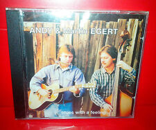 CD ANDY & MARTIN EGERT - BLUES WITH A FEELING - NUOVO - NEW