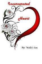 Incarcerated Heart by Wollo's Son (2014, Paperback)