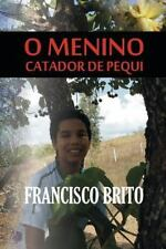 O Menino Catador de Pequi by Francisco Brito (2013, Paperback, Large Type)