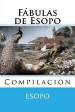Fabulas de Esopo : Compilacion by Esopo (2015, Paperback)