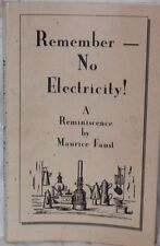 1998 Remember --- No Electricity!  A Reminiscence by Maurice Faust  Signed Book