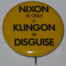 "Richard Nixon 1.25"" Original 1973 ""Nixon Is Only A Klingon In Disguise"" Pin"