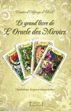 Le Grand Livre De L'oracle des Miroirs - Symbolisme, Tirages et Interprétation
