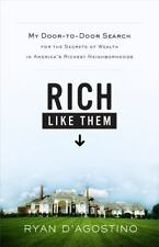 Rich Like Them: My Door-to-Door Search for the Secrets of Wealth in America's