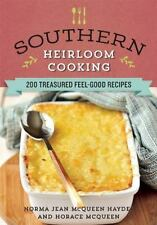 Southern Heirloom Cooking : 200 Treasured Feel-Good Recipes by Norma Jean...