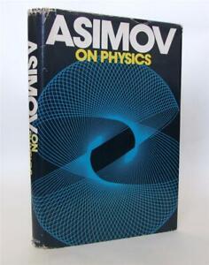 Isaac Asimov On Physics, 1976, 1st Ed. + DJ, 17 Essays on Physics