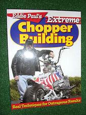 Eddie Paul's Extreme Chopper la construcción de las técnicas reales resultados indignante Manual