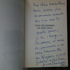 Jean d'Ormesson - TOUS LES HOMMES EN SONT FOUS  avec dédicace