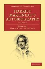 Harriet Martineau's Autobiography Volume 2 by Harriet Martineau and Maria...