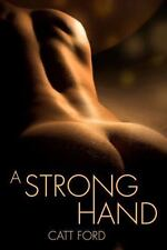 Strong Hand: By Catt Ford