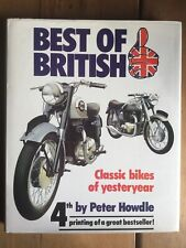 Best of British: Classic Bikes of Yesteryear by Peter Howdle (Hardback, 1979)