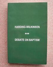 Harding - Wilkinson Debate on Baptism Church of Christ & Methodist ~ Like NEW !!