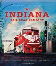 The Indiana Rail Road Company: America's New Regional Railroad H/Back - NEW