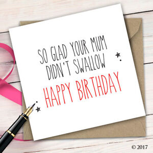 Birthday Card Funny Cheeky Adult Humour Rude Quirky Insult Mate Friend B31