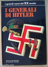 I Generali di Hitler - De Agostini serie I grandi nomi del XX secolo 1973 WW2