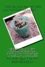 Frog and Toad Jokes: For Kids Ages 7 to 107