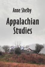 Appalachian Studies by Anne Shelby (2006, Paperback)