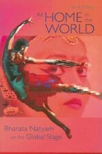 At Home in the World: Bharata Natyam on the Global Stage, O'Shea, Janet, Good Bo
