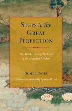 STEPS TO THE GREAT PERFECTION - LINGPA, JIGME/ DORJE, GARAB (CON)/ LONGCHENPA (C
