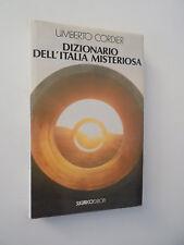 DIZIONARIO DELL'ITALIA MISTERIOSA UMBERTO CORDIER SUGARCO 1991- F1