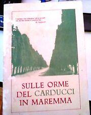 LIBRO SULLE ORME DEL CARDUCCI IN MAREMMA RINA GIANI BOLGHERI EDITORE