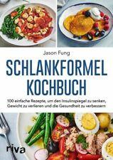 Schlankformel-Kochbuch Über 90 einfache Rezepte, um den Insulinspiegel zu senken