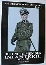 Werner Horn : Die Uniformen der Infanterie 1933 - 1945