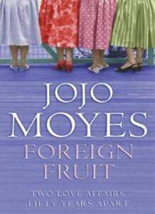 Foreign Fruit,Jojo Moyes- 9780340834145