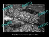 OLD LARGE HISTORIC PHOTO OF HAWLEY PENNSYLVANIA, AERIAL VIEW OF CITY c1935
