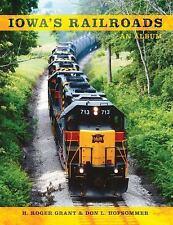 Railroads Past and Present: Iowa's Railroads : An Album by H. Roger Grant...